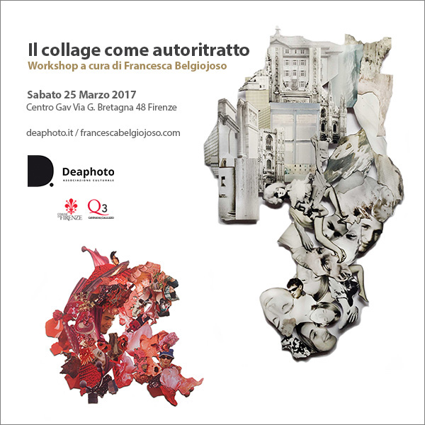 Workshop il Collage come autoritratto a cura di Francesca Belgiojoso Deaphoto Firenze